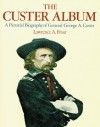 The Custer Album: A Pictorial Biography of George Armstrong Custer - Lawrence A. Frost, Lawrence A. Frost