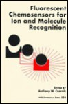 Fluorescent Chemosensors for Ion and Molecule Recognition - Anthony W. Czarnik