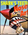 Shark's Teeth Nose Art - Jeffrey L. Ethell