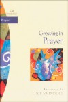 Growing in Prayer (Women of Faith / Bible Study Series) - Janet Kobobel Grant