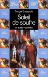 Soleil de soufre et autres nouvelles - Serge Brussolo