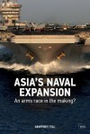 Asia's naval expansion: An arms race in the making? (Adelphi series) - Geoffrey Till