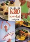 The Classic 1000 Low-Fat Recipes - Carolyn Humphries, Foulsham Books