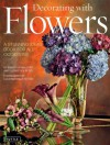 Decorating with Flowers: A Stunning Ideas Book for All Occasions - Luca Invernizzi Tettoni, Roberto Caballero, Elizabeth V. Reyes