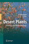 Desert Plants: Biology And Biotechnology - K.G. Ramawat