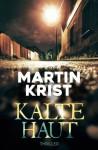 Kalte Haut: Thriller - Martin Krist