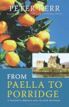 From Paella to Porridge: A Farewell to Mallorca and a Scottish Adventure - Peter Kerr