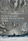 To See the Earth Before the End of the World - Ed Roberson