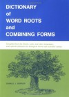 Dictionary of Word Roots and Combining Forms - Donald J. Borror