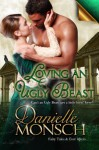 Loving an Ugly Beast - Danielle Monsch