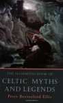 The Mammoth Book of Celtic Myths and Legends - Peter Berresford Ellis