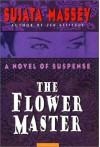 The Flower Master - Sujata Massey