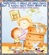 Sometimes I Drive My Mom Crazy, But I Know She's Crazy About Me: A Self-Esteem Book for Overactive and Impulsive Children - Lawrence E. Shapiro