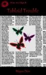Tabloid Trouble (Missing Butterfly, #2) - Megan Derr