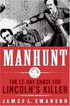 Manhunt LP: The 12-Day Chase for Lincoln's Killer (Paperback-LP) - James L. Swanson