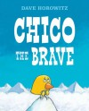 Chico the Brave - Dave Horowitz