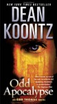 Odd Apocalypse: An Odd Thomas Novel - Dean Koontz