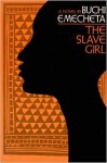 The Slave Girl: A Novel - Buchi Emecheta