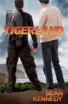 Tigerland - Sean Kennedy
