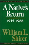 A Native's Return 1945-1988 (20th-Century Journey) - William L. Shirer