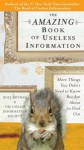 The Amazing Book of Useless Information: More Things You Didn't Need to Know But Are About to Find Out - Noel Botham