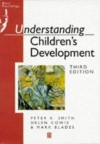 Understanding Children's Development - Peter K. Smith, Helen Cowie, Marc Blades