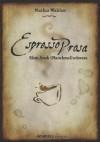 Espresso Prosa - Klein. Stark. (Manchmal) schwarz - Markus Walther