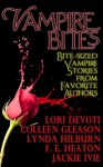Vampire Bites: Bite-sized Vampire Stories from Favorite Authors - Lori Devoti, Lynda Hilburn, Colleen Gleason, Jackie Ivie, F.E. Heaton