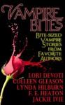 Vampire Bites: Bite-sized Vampire Stories from Favorite Authors - Lori Devoti, Lynda Hilburn, Colleen Gleason, Jackie Ivie, F.E. Heaton