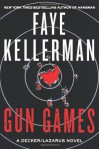Gun Games: A Decker/Lazarus Novel - Faye Kellerman
