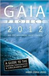 The GAIA Project 2012: The Earth's Coming Great Changes - Hwee-Yong Jang, Mira Tyson