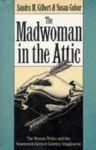 The Madwoman in the Attic: The Woman Writer and the Nineteenth-Century Literary Imagination - Sandra M. Gilbert, Susan Gubar