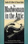 The Madwoman in the Attic: The Woman Writer and the Nineteenth-Century Literary Imagination - Sandra M. Gilbert, Susan Gubar