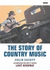 The Story Of Country Music - Colin Escott