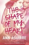 The Shape of My Heart - Aguirre Ann