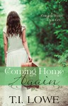 Coming Home Again (A Coming Home Again Novel Book 1) - T.I. Lowe