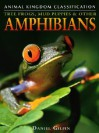 Tree Frogs, Mud Puppies, and Other Amphibians (Animal Kingdom Classification) - Daniel Gilpin