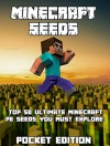 Minecraft Pocket Edition Seeds: Top 50 Ultimate Minecraft PE Seeds You Must Explore! (Minecraft Pocket Edition Seeds, Minecraft Pocket Edition, Minecraft ... Minecraft Free Book, Minecraft Diary) - David Scott