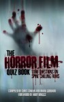 The Horror Film Quiz Book: 1,000 Questions on Spine Chilling Films - Chris Cowlin