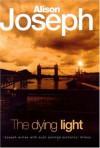 The Dying Light - Alison Joseph