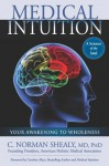 Medical Intuition: Your Awakening to Wholeness - C. Norman Shealy