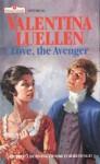 Love, The Avenger - Valentina Luellen