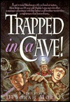 Trapped in a Cave!: A True Story - Deborah Morris
