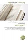 Enid Blyton - Agnes F. Vandome, John McBrewster, Sam B Miller II