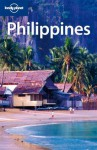 Lonely Planet Philippines (Country Travel Guide) - Greg Bloom, Michael Grosberg, Virginia Jealous, Piers Kelly, Dan Eldridge