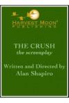Crush, The (The Script Publishing Project) - Alan Shapiro
