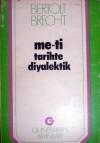 Me-ti, Tarihte Diyalektik - Bertolt Brecht, Ahmet Cemal