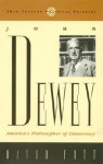 John Dewey: America's Philosopher of Democracy - David Fott