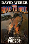 The Road to Hell (Multiverse Series) - David Weber, Joelle Presby