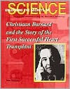 Christiaan Barnard and the First Human Heart Transplant - John Bankston